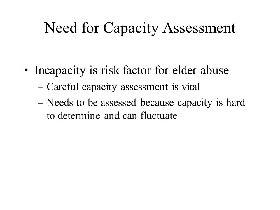 Need for Capacity Assessment