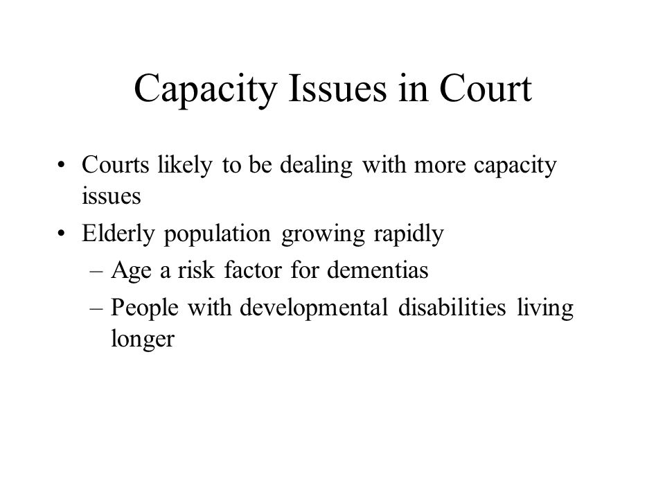 Capacity Issues in Court