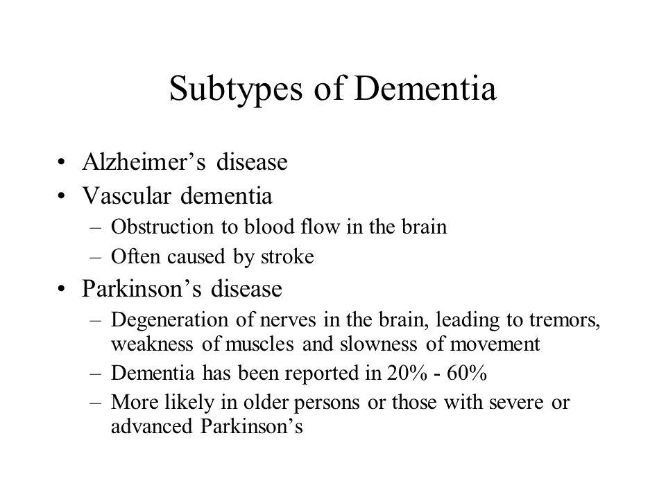 Subtypes of Dementia Alzheimer's disease Vascular dementia