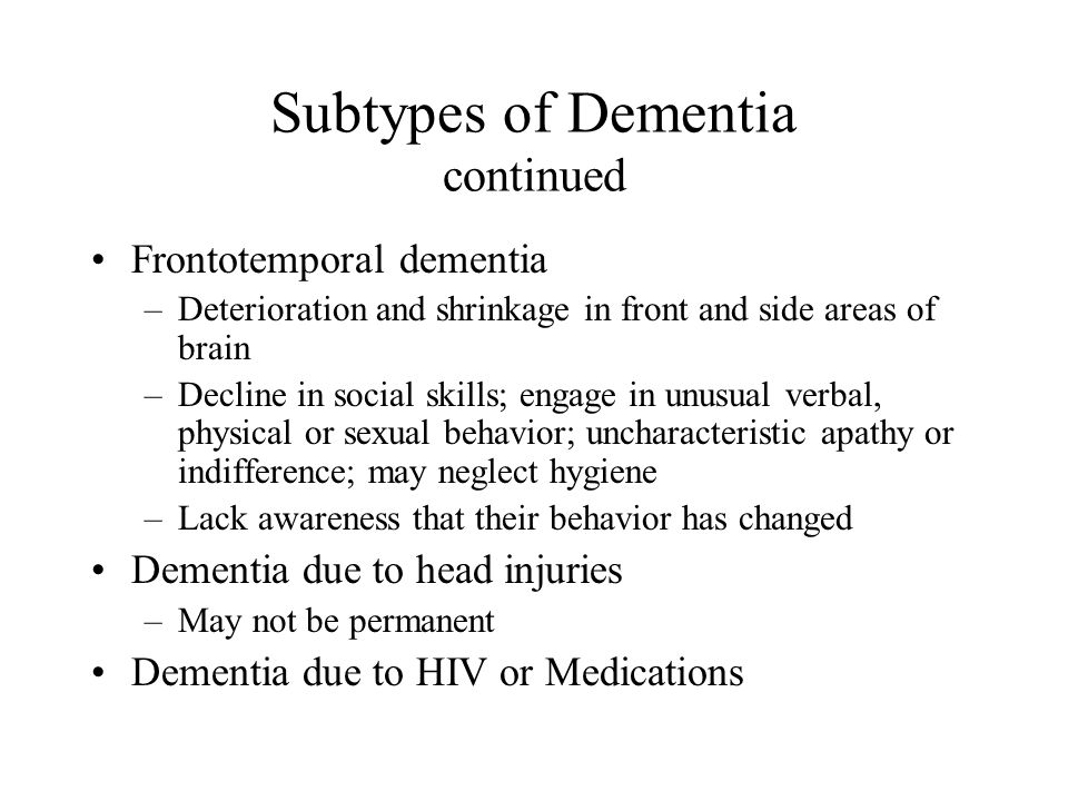 Subtypes of Dementia continued