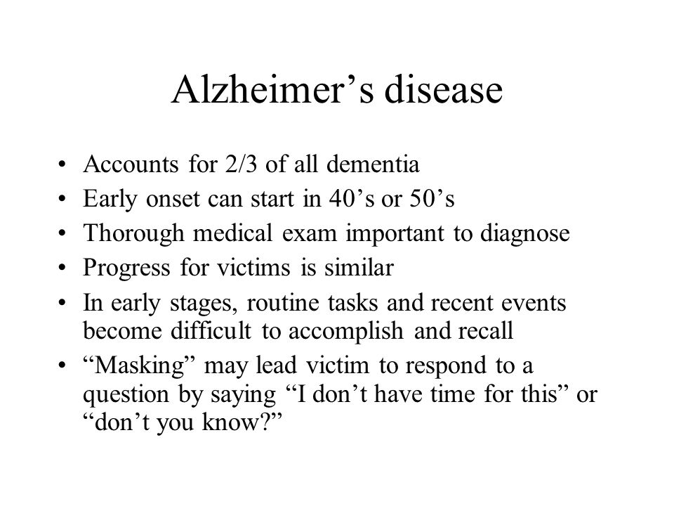 Alzheimer's disease Accounts for 2/3 of all dementia