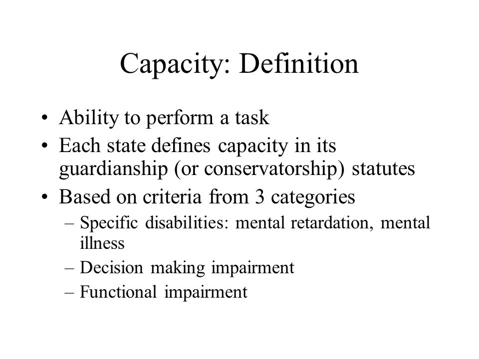 Capacity: Definition Ability to perform a task