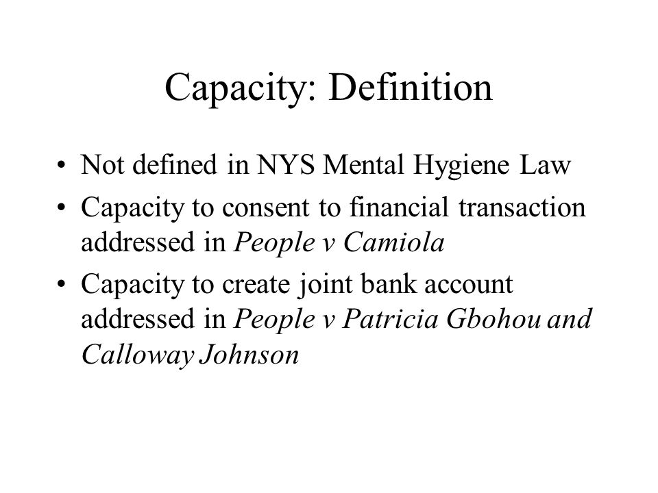 Capacity: Definition Not defined in NYS Mental Hygiene Law