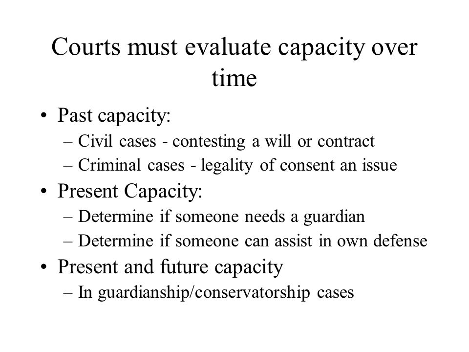 Courts must evaluate capacity over time