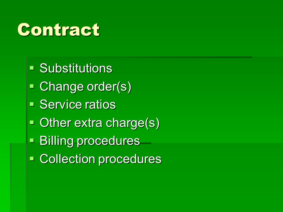 Contract Substitutions Change order(s) Service ratios