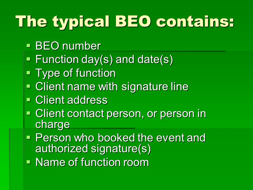 The typical BEO contains: