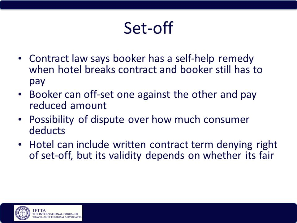 Set-off Contract law says booker has a self-help remedy when hotel breaks contract and booker still has to pay.