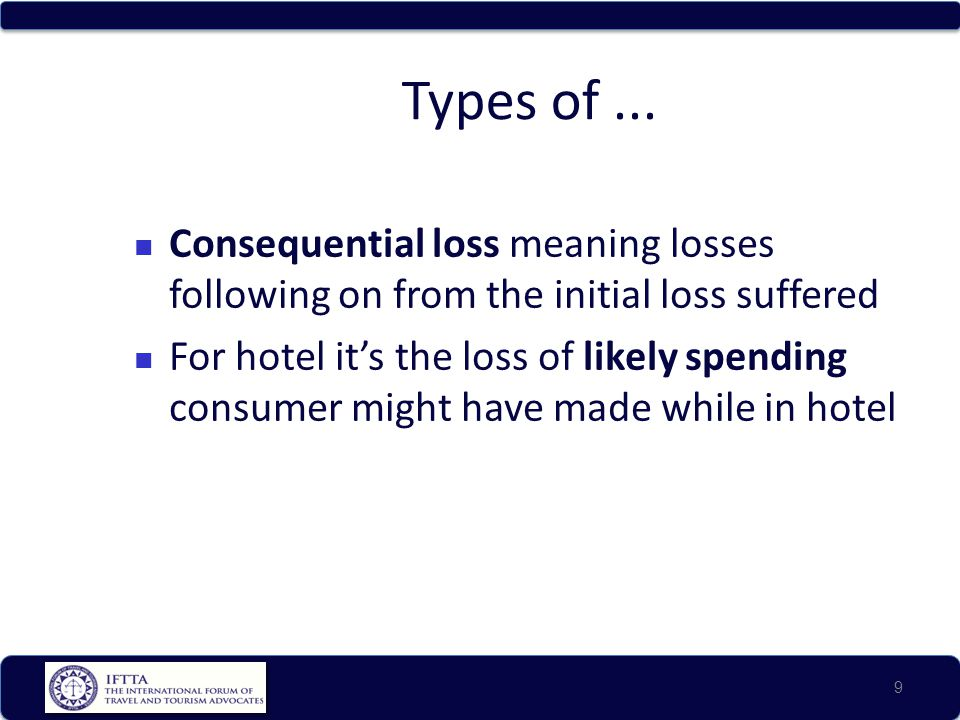 Types of ... Consequential loss meaning losses following on from the initial loss suffered.