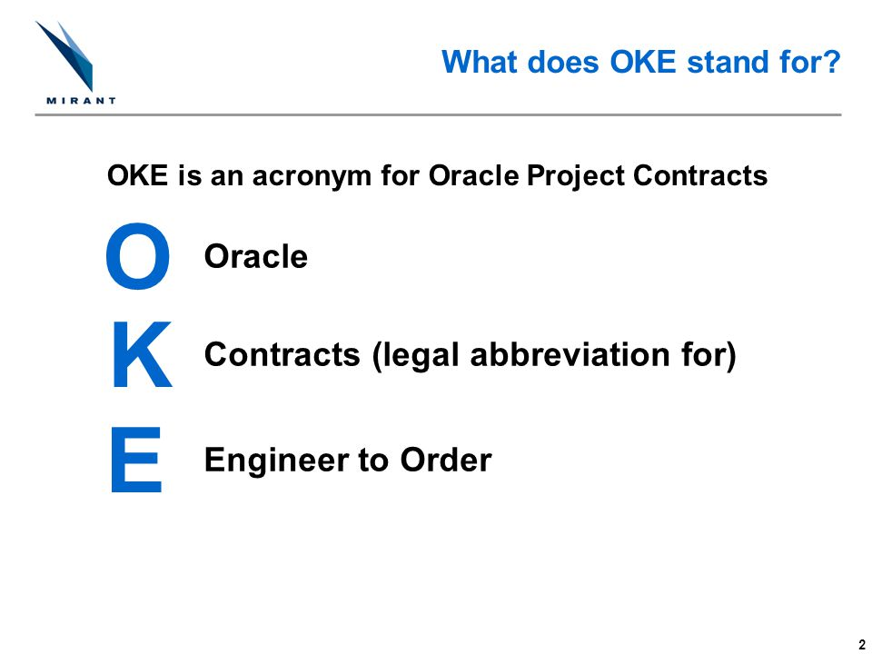 OKE is an acronym for Oracle Project Contracts