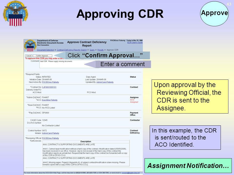 Approving CDR Approve. Click Confirm Approval… Enter a comment. Upon approval by the Reviewing Official, the CDR is sent to the Assignee.