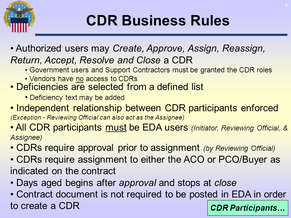 CDR Business Rules Authorized users may Create, Approve, Assign, Reassign, Return, Accept, Resolve and Close a CDR.