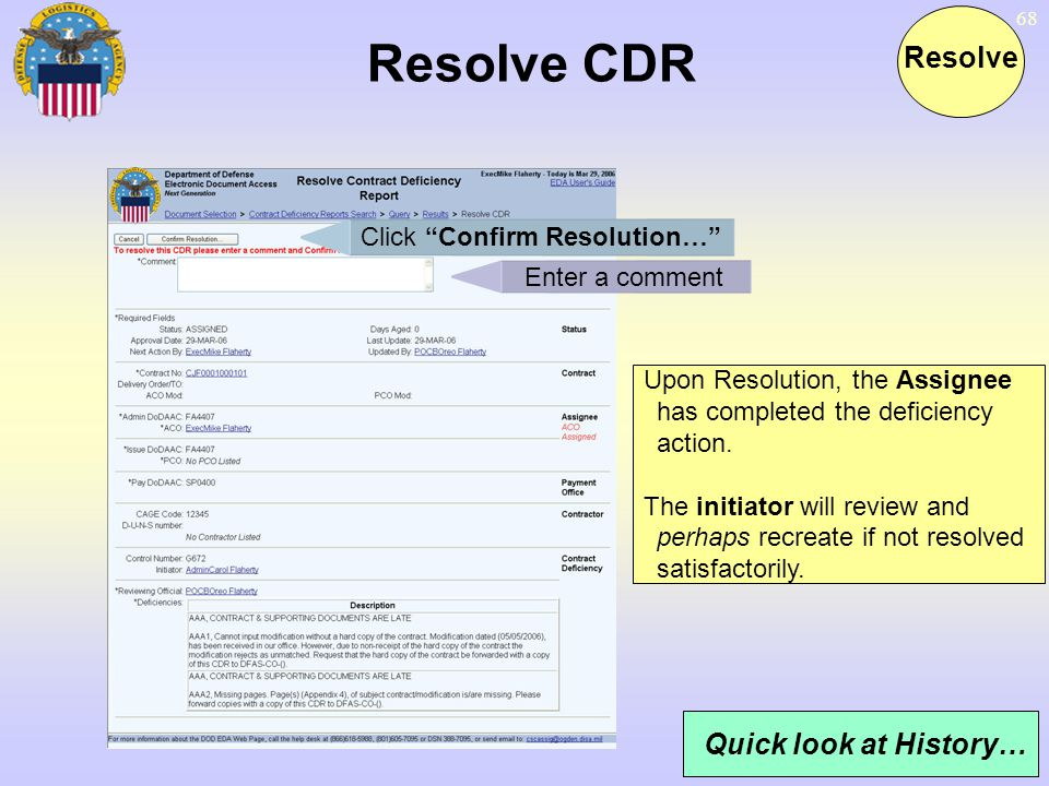 Resolve CDR Resolve Quick look at History… Click Confirm Resolution…