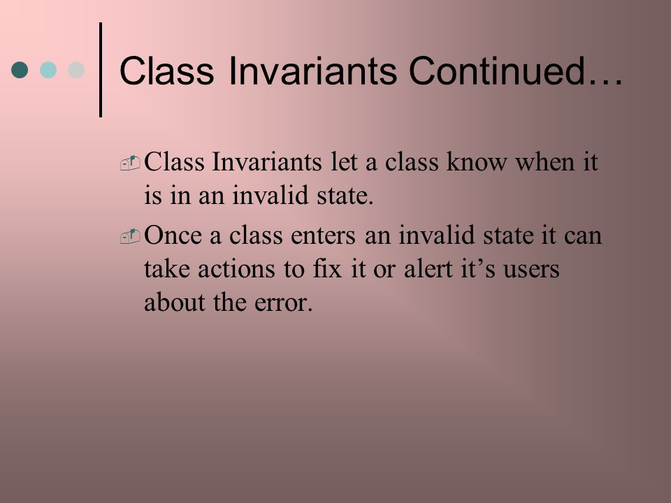 Class Invariants Continued…