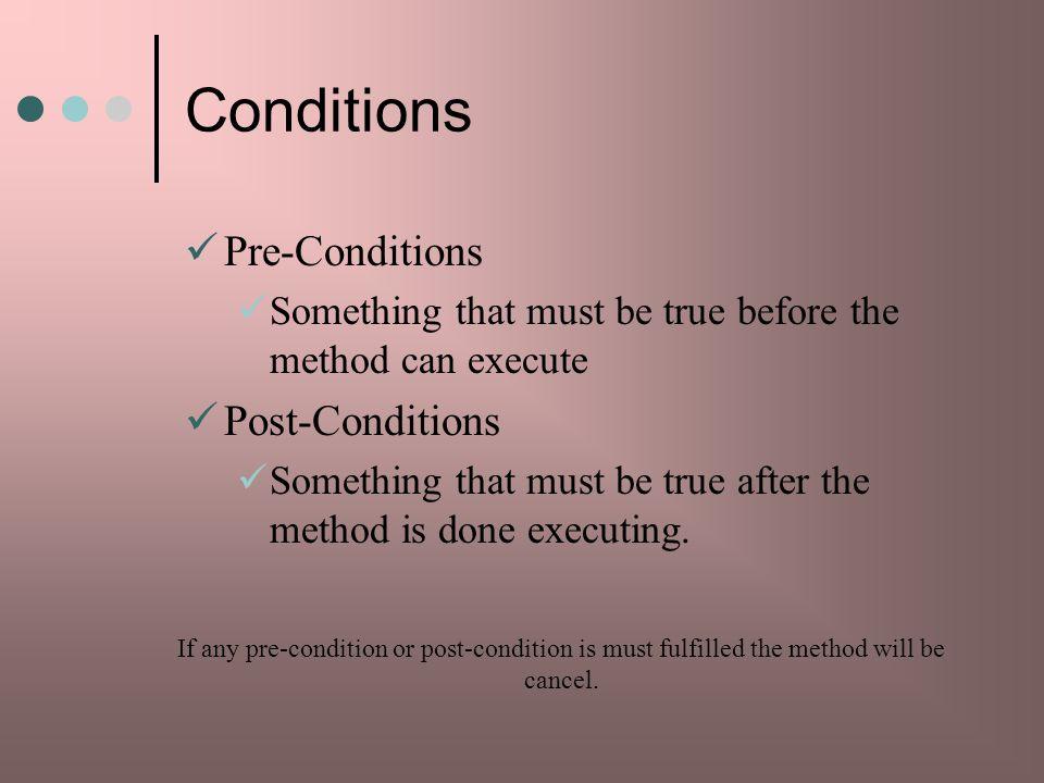 Conditions Pre-Conditions Post-Conditions