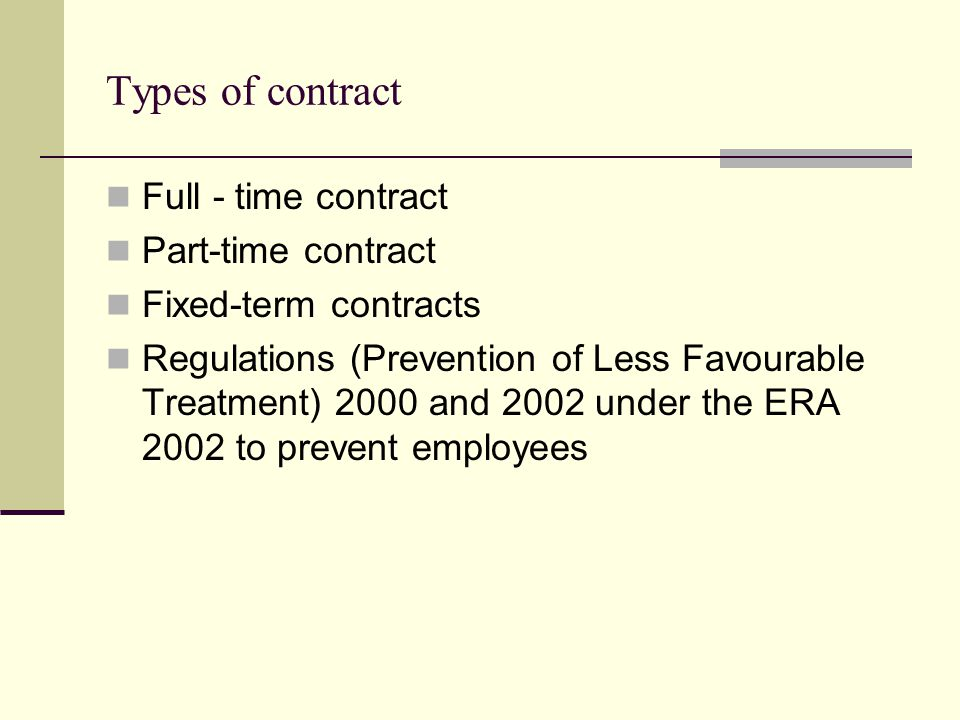 Types of contract Full - time contract Part-time contract