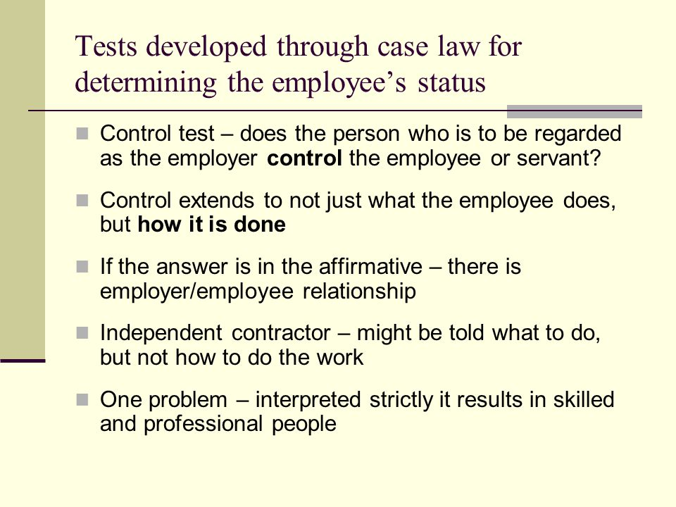 Tests developed through case law for determining the employee's status