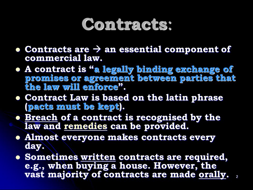 Contracts: Contracts are  an essential component of commercial law.