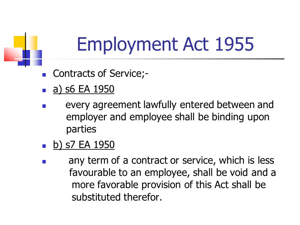 Employment Act 1955 Contracts of Service;- a) s6 EA 1950