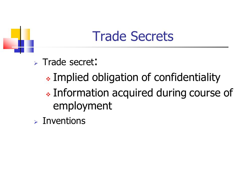 Trade Secrets Implied obligation of confidentiality