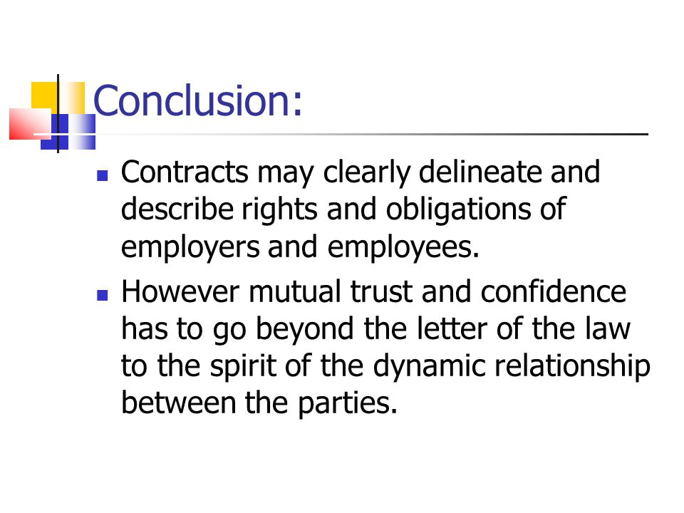 Conclusion: Contracts may clearly delineate and describe rights and obligations of employers and employees.