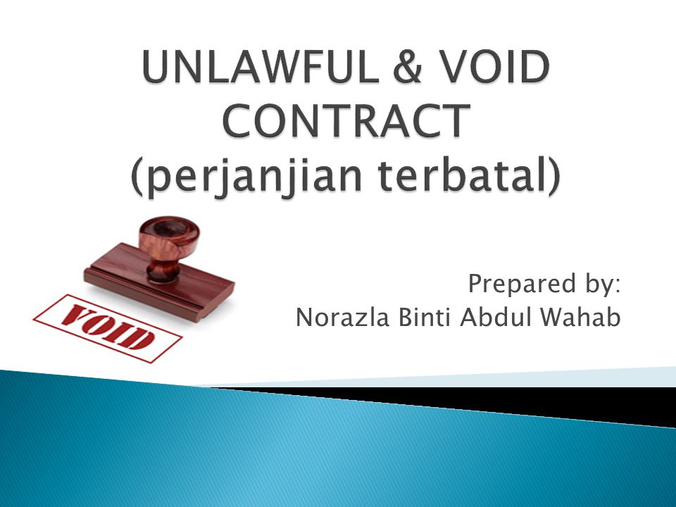 UNLAWFUL & VOID CONTRACT (perjanjian terbatal)