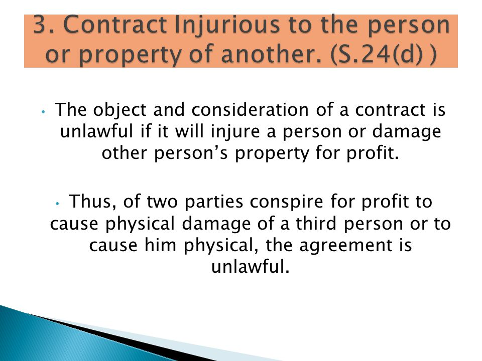 3. Contract Injurious to the person or property of another. (S.24(d) )