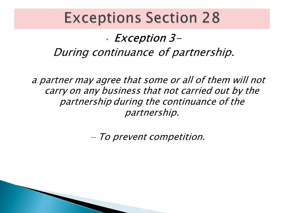 Exceptions Section 28 Exception 3- During continuance of partnership.