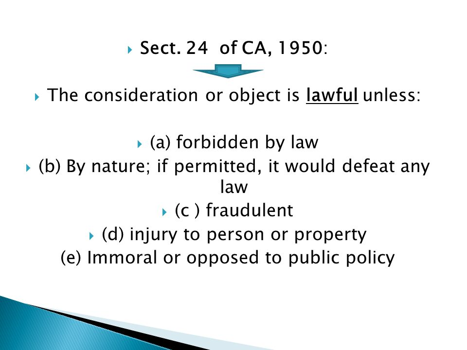 The consideration or object is lawful unless: (a) forbidden by law