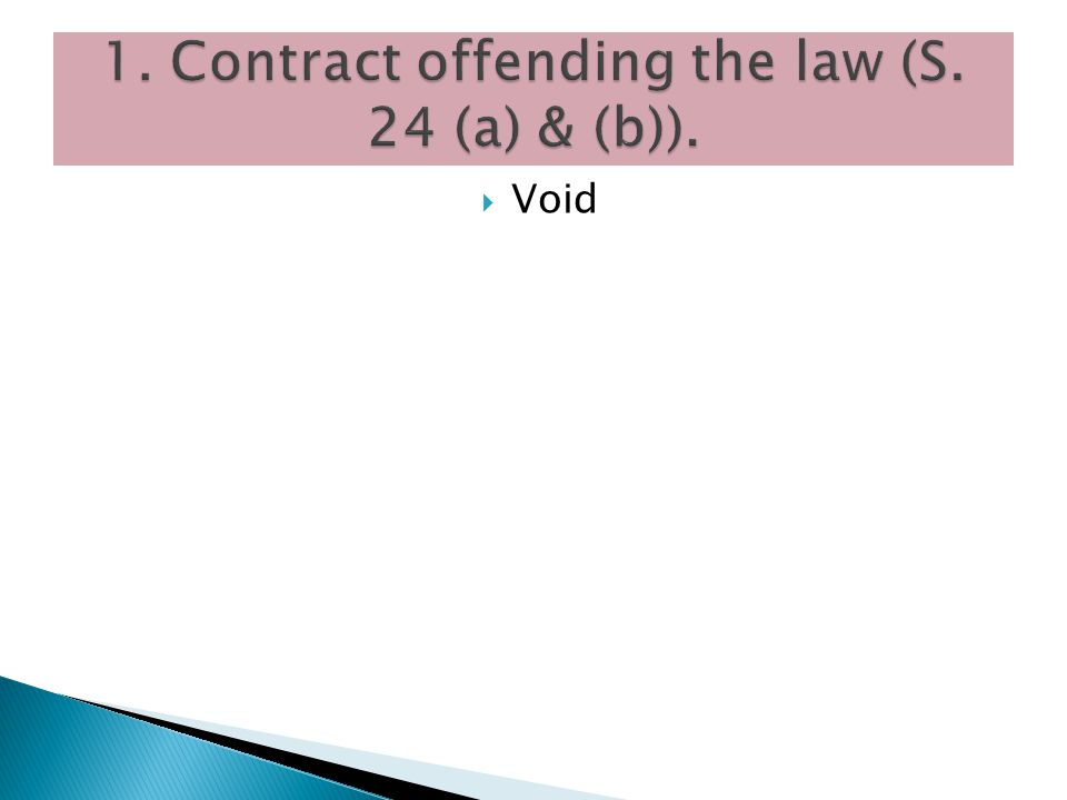 1. Contract offending the law (S. 24 (a) & (b)).