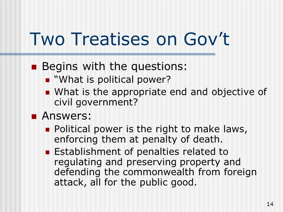 Two Treatises on Gov't Begins with the questions: Answers: