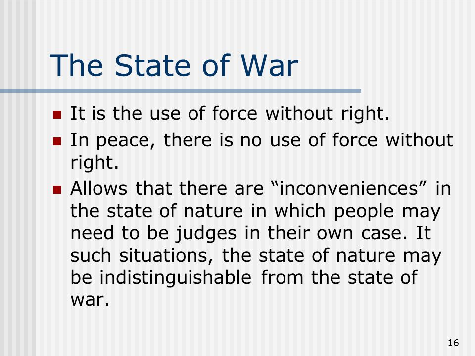 The State of War It is the use of force without right.