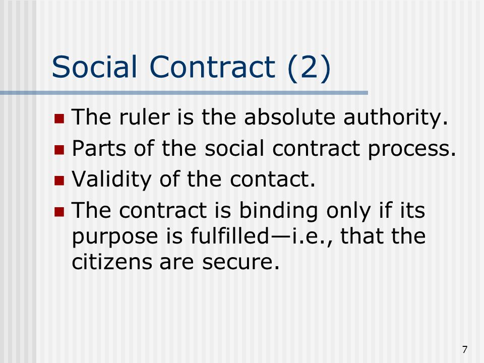 Social Contract (2) The ruler is the absolute authority.