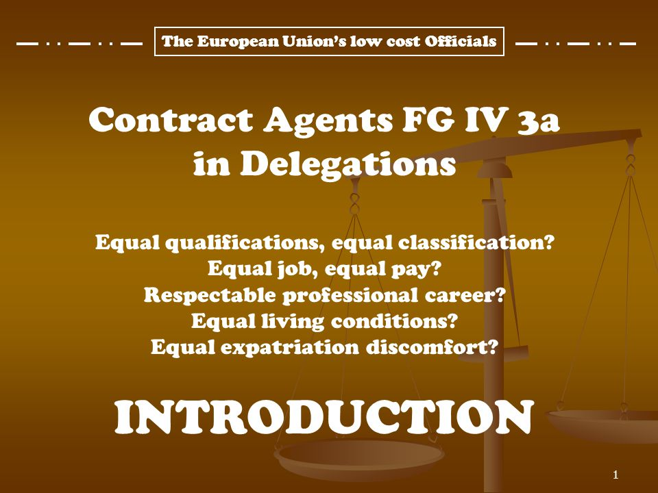 INTRODUCTION Contract Agents FG IV 3a in Delegations