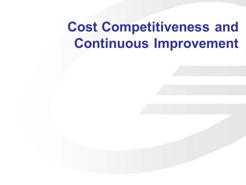 Cost Competitiveness and Continuous Improvement