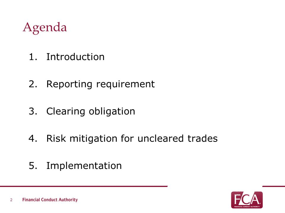 Agenda Introduction Reporting requirement Clearing obligation