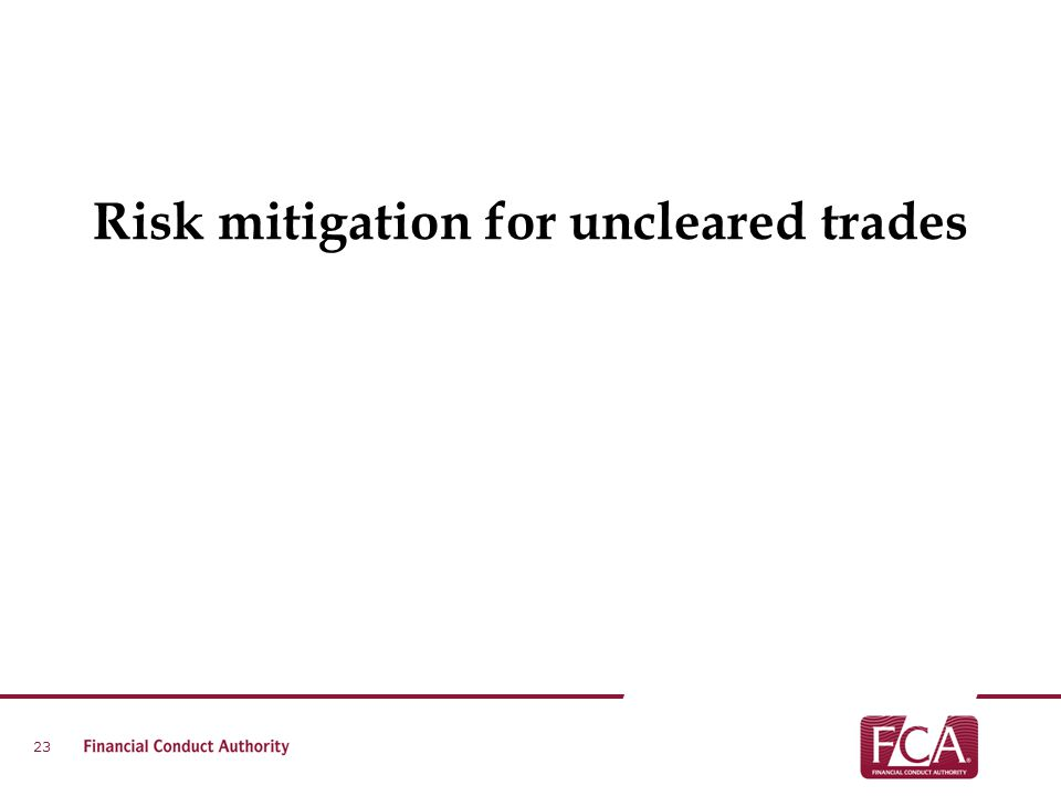 Risk mitigation for uncleared trades