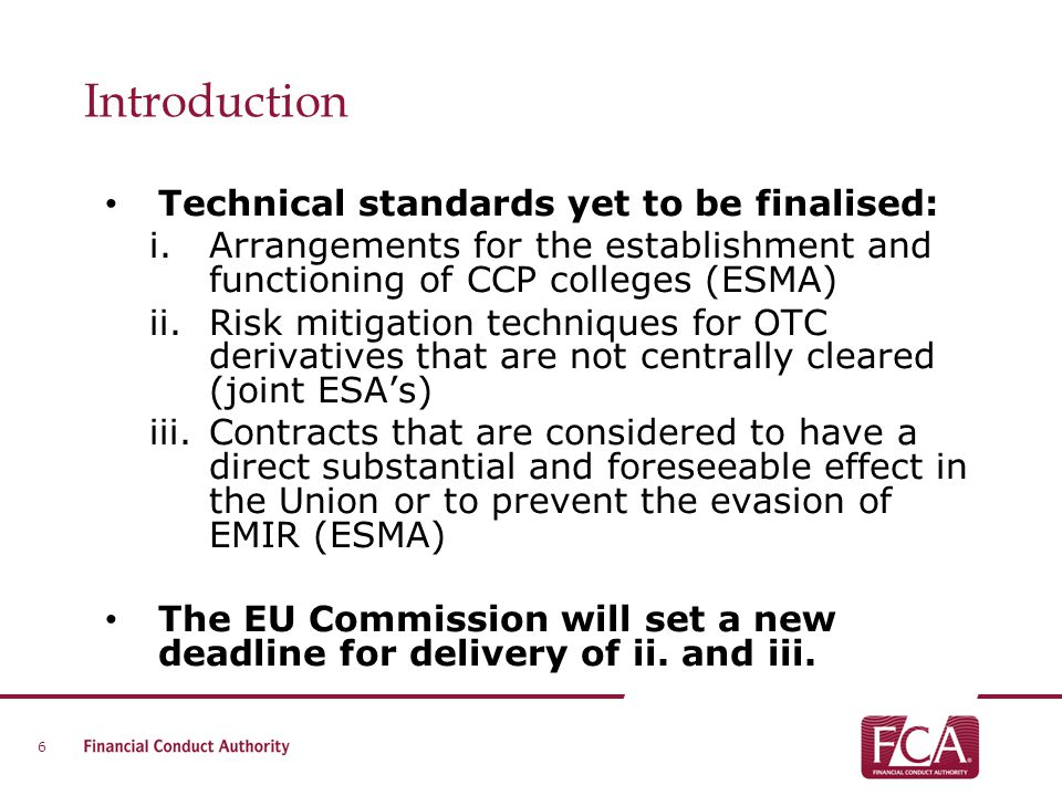 Introduction Technical standards yet to be finalised: