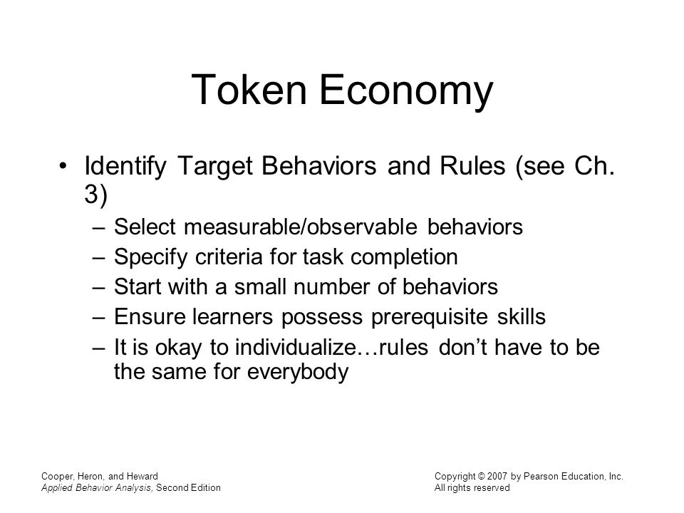Token Economy Identify Target Behaviors and Rules (see Ch. 3)