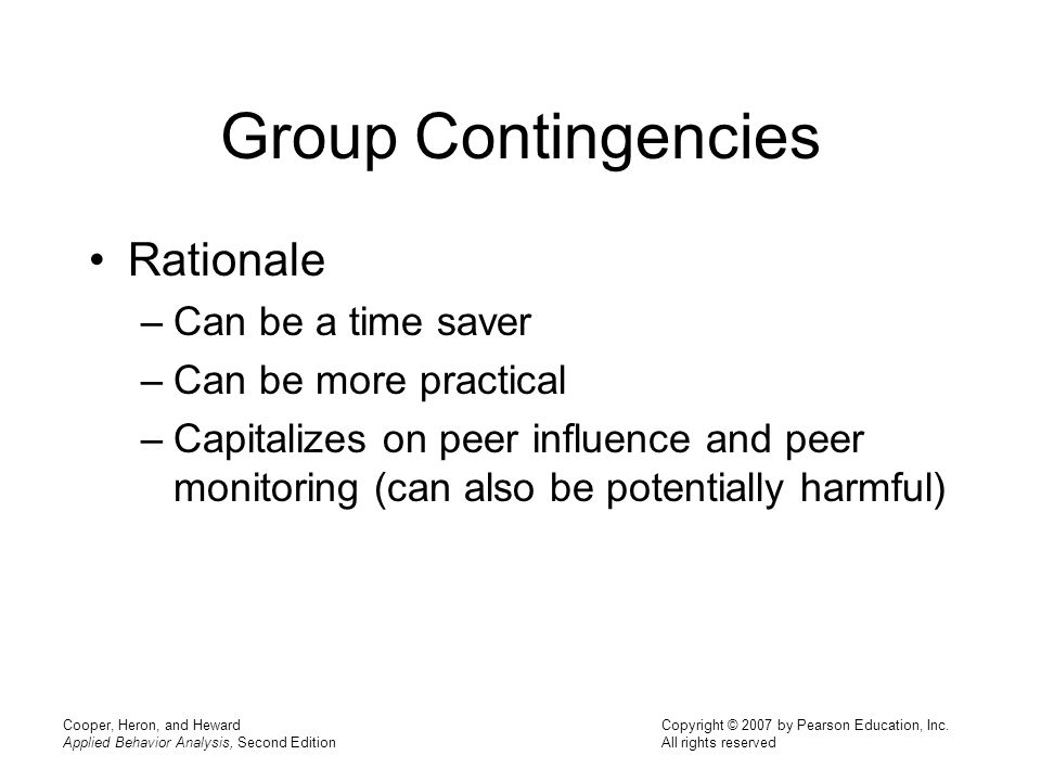 Group Contingencies Rationale Can be a time saver