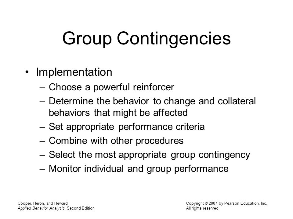 Group Contingencies Implementation Choose a powerful reinforcer