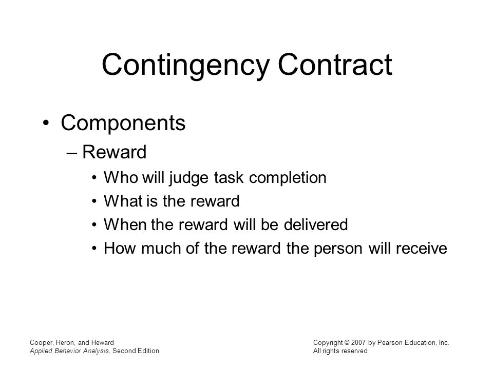 Contingency Contract Components Reward Who will judge task completion
