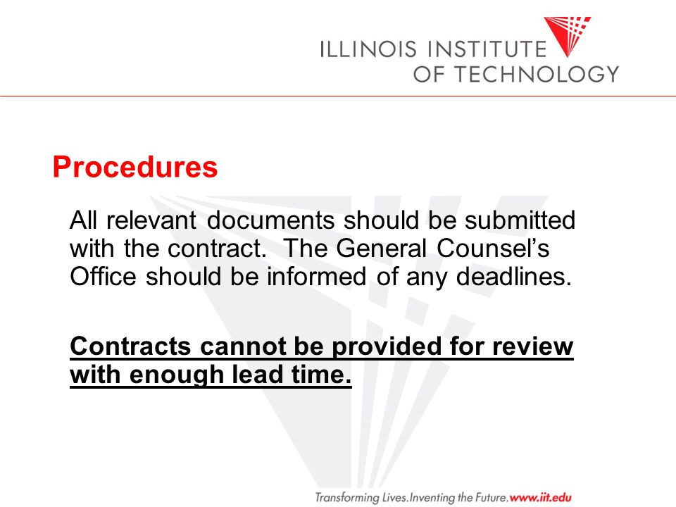 Procedures All relevant documents should be submitted with the contract. The General Counsel's Office should be informed of any deadlines.