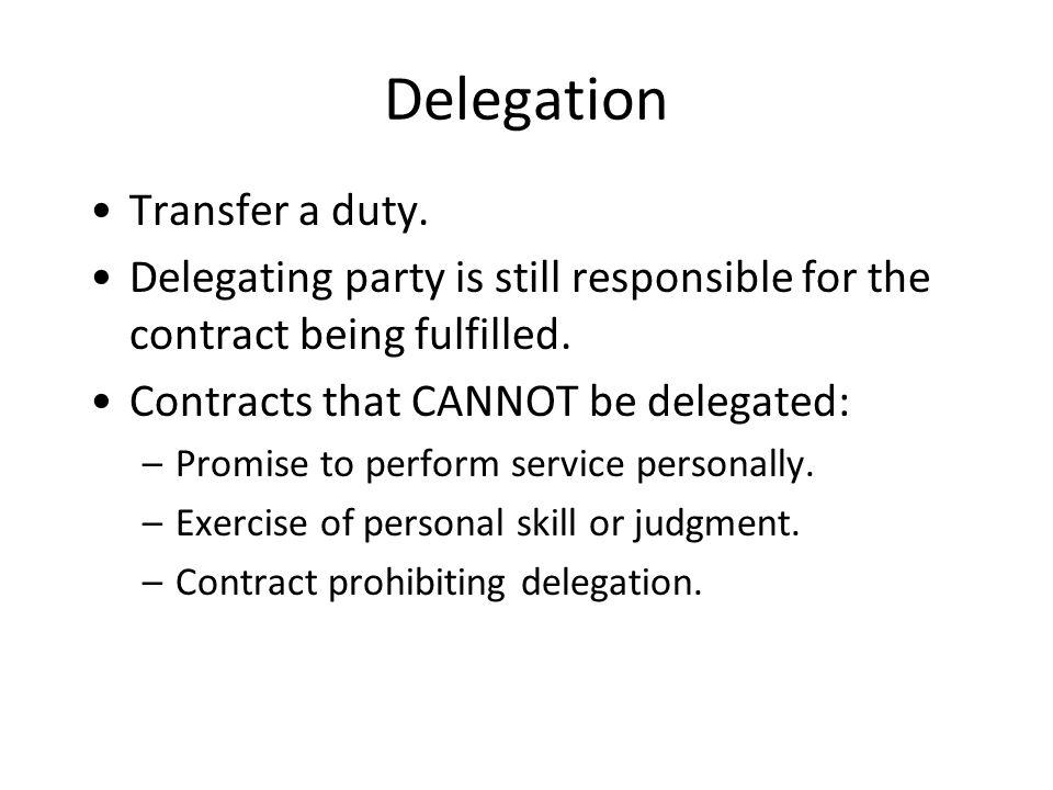 Delegation Transfer a duty.