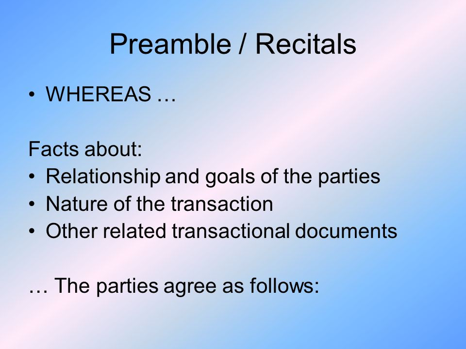 Preamble / Recitals WHEREAS … Facts about: