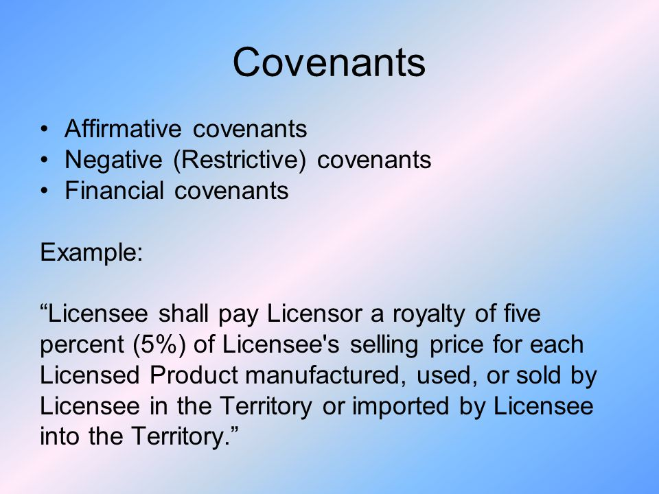 Covenants Affirmative covenants Negative (Restrictive) covenants