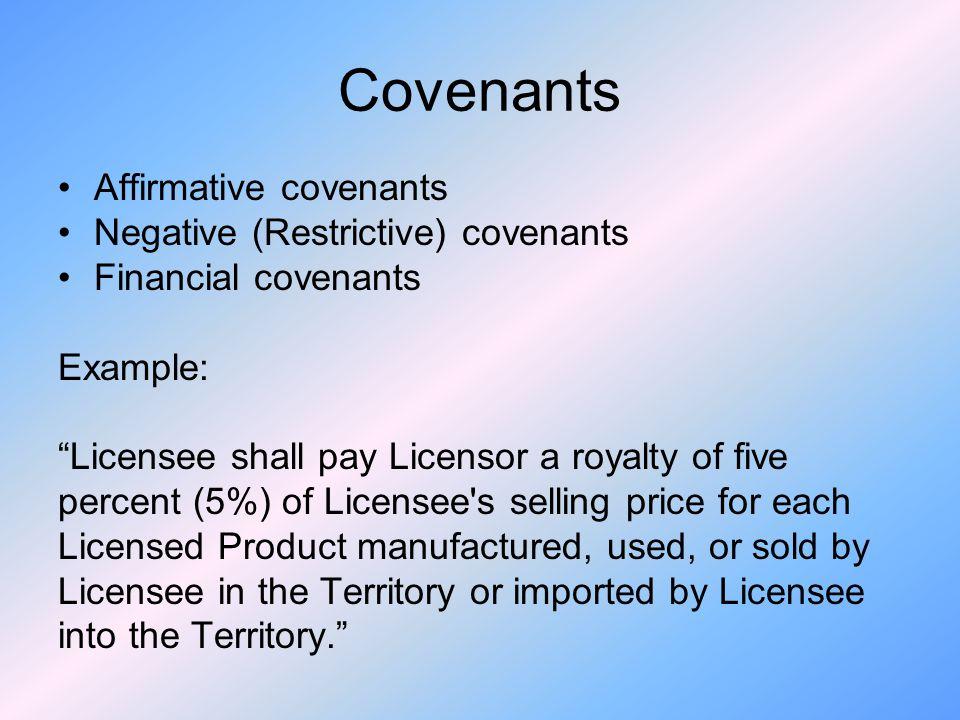 Covenants Affirmative covenants Negative (Restrictive) covenants
