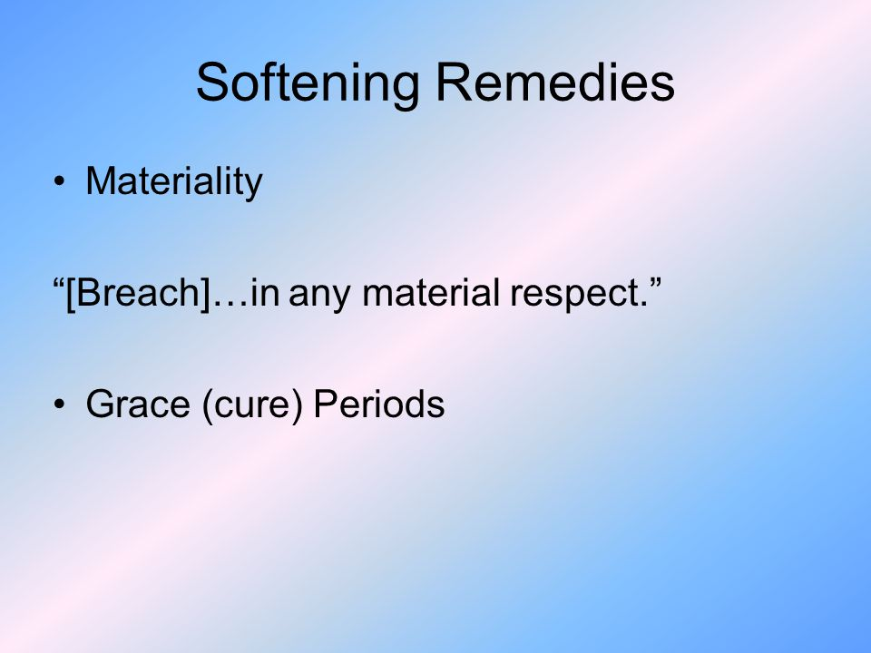 Softening Remedies Materiality [Breach]…in any material respect.