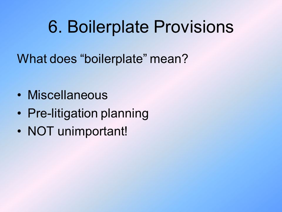 6. Boilerplate Provisions