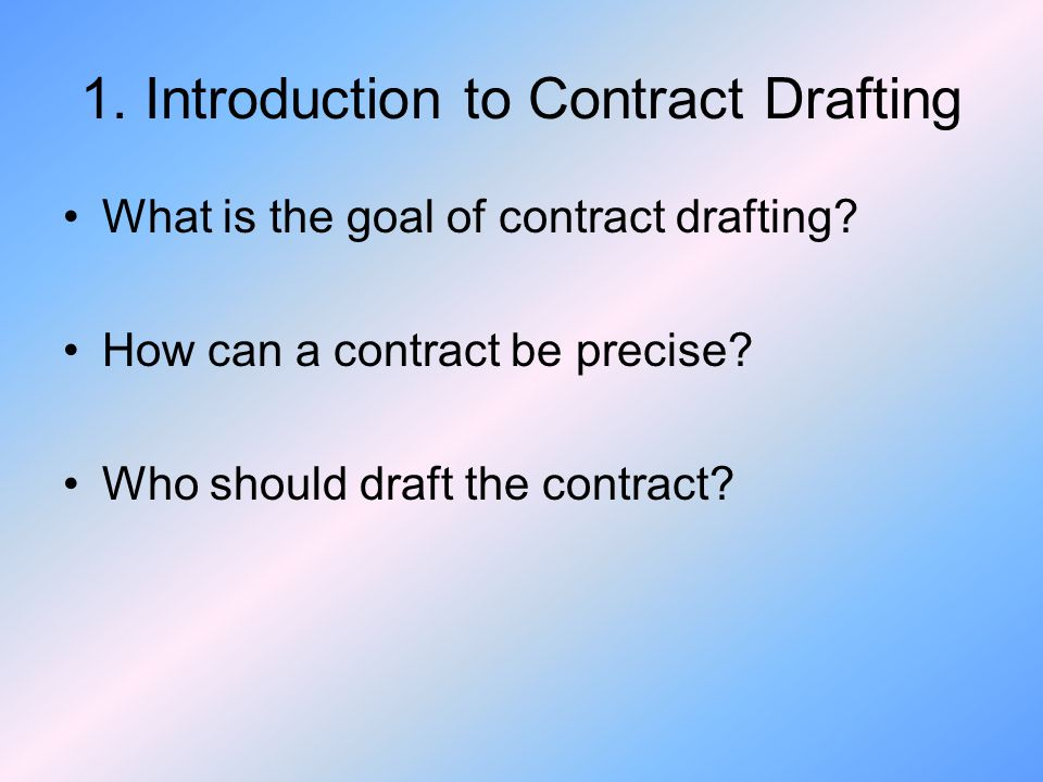 1. Introduction to Contract Drafting