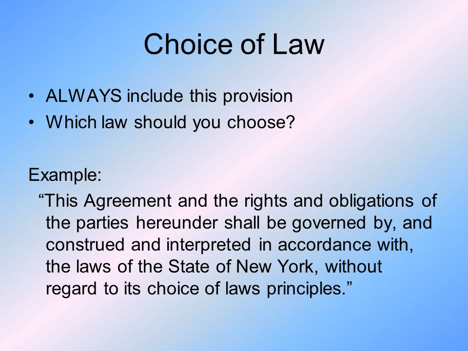 Choice of Law ALWAYS include this provision